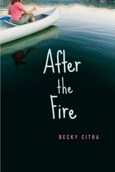 After the Fire ebook by Becky Citra