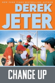 Change Up ebook by Derek Jeter,Paul Mantell