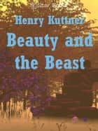 Beauty and the Beast ebook by Henry Kuttner