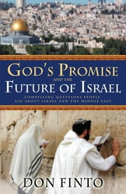 God's Promise and the Future of Israel ebook by Don Finto