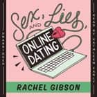 Sex, Lies, and Online Dating audiobook by Rachel Gibson
