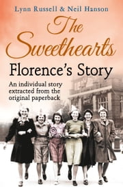 Florence's story (Individual stories from THE SWEETHEARTS, Book 2) ebook by Lynn Russell, Hanson