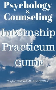 Psychology & Counseling Internship Practicum Guide ebook by Clayton Redfield