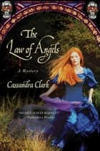 The Law of Angels ebook by Cassandra Clark