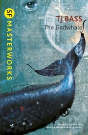 The Godwhale ebook by T. J. Bass