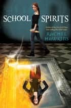School Spirits ebook by Rachel Hawkins