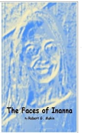 The Faces of Inanna ebook by Robert G. Makin