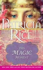 This Magic Moment ebook by Patricia Rice