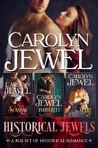 Historical Jewels - A Box Set of Historical Romance ebook by Carolyn Jewel
