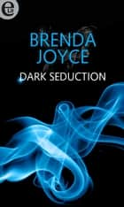 Dark Seduction (eLit) ebook by Brenda Joyce