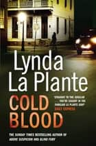 Cold Blood - A Lorraine Page Thriller ebook by Lynda La Plante