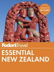 Fodor's Essential New Zealand ebook by Fodor's Travel Guides