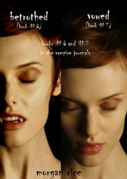 Vampire Journals Bundle (Books 6 and 7) ebook by Morgan Rice