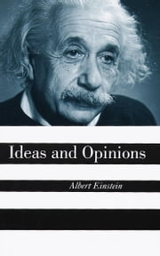 Ideas And Opinions ebook by Albert Einstein