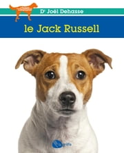 Le Jack Russell ebook by Joël Dehasse