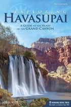 Exploring Havasupai ebook by Greg Witt