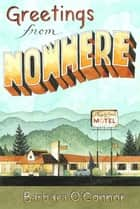 Greetings from Nowhere ebook by Barbara O'Connor