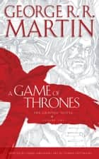 A Game of Thrones: Graphic Novel, Volume One (A Song of Ice and Fire) ebook by