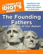 The Complete Idiot's Guide to the Founding Fathers ebook by Ray Raphael