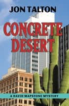 Concrete Desert ebook by Jon Talton