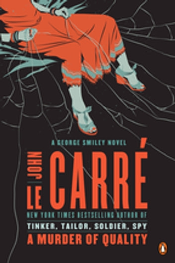 A Murder of Quality - A George Smiley Novel 電子書 by John le Carré