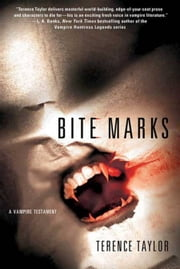 Bite Marks - A Vampire Testament ebook by Terence Taylor