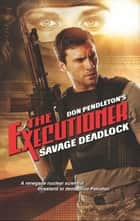 Savage Deadlock eBook by Don Pendleton