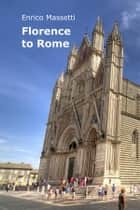 Florence to Rome eBook by Enrico Massetti