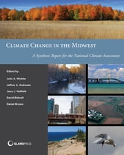 Climate Change in the Midwest - A Synthesis Report for the National Climate Assessment ebook by Julie A. Winkler,Jerry L. Hatfield,Jeffrey A. Andresen,Bidwell,Daniel Brown