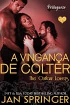 A Vingança de Colter ebook by Jan Springer