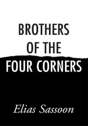 Brothers Of The Four Corners ebook by Elias Sassoon