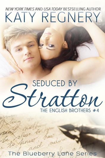 Seduced by Stratton, The English Brothers #4 - The English Brothers, #4 ebook by Katy Regnery