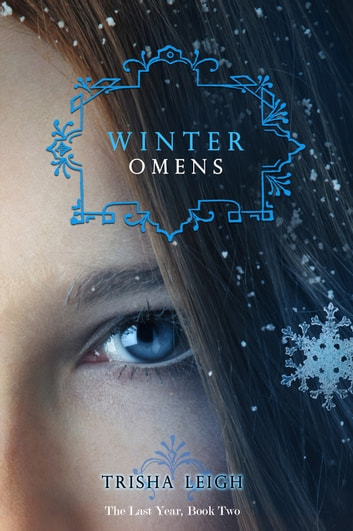Winter Omens - (The Last Year, #2) ebook by Trisha Leigh
