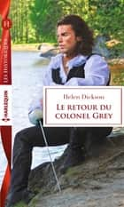 Le retour du colonel Grey ebook by Helen Dickson