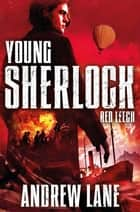 Red Leech ebook by Andrew Lane, Macmillan