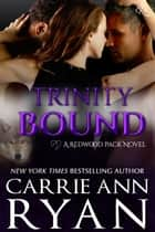Trinity Bound ebook by Carrie Ann Ryan