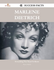 Marlene Dietrich 41 Success Facts - Everything you need to know about Marlene Dietrich ebook by Wayne Hatfield