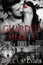 Guarded Hearts ebook by Bryce Evans