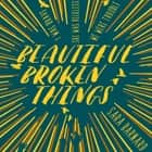 Beautiful Broken Things Audiolibro by Sara Barnard