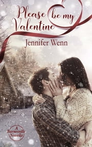 Please Be My Valentine ebook by Jennifer  Wenn