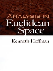 Analysis in Euclidean Space ebook by Kenneth Hoffman