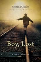 Boy, Lost ebook by
