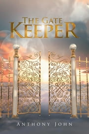 The Gate Keeper ebook by Anthony John