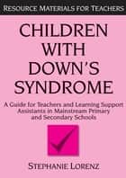 Children with Down's Syndrome ebook by Stephanie Lorenz