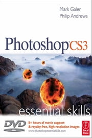 Photoshop CS3: Essential Skills ebook by Mark Galer,Philip Andrews