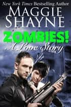 Zombies! A Love Story ebook by