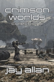 Crimson Worlds Collection II ebook by Jay Allan
