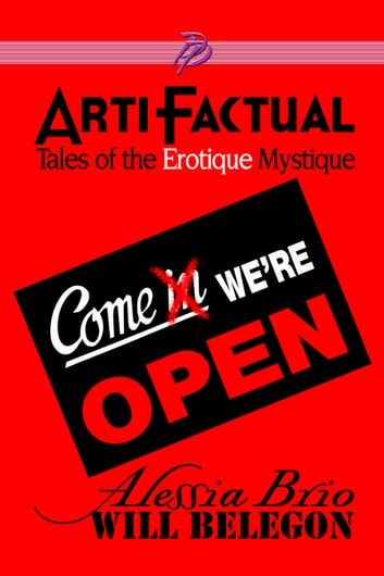 ArtiFactual: Tales of the Erotique Mystique ebook by Alessia Brio