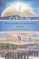 Open: Not Just Another Book on Revelation - Volume 3 ebook by June Yates-Boykin
