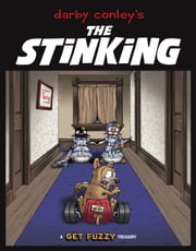 The Stinking: A Get Fuzzy Treasury - A Get Fuzzy Treasury ebook by Darby Conley